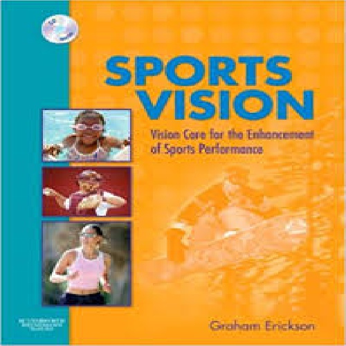 SPORTS VISION: VISION CARE FOR THE ENHANCEMENT OF SPORTS PERFORMANCE